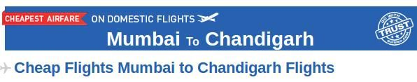 Book your Mumbai to Chandigarh flight tickets at affordable prices through Goibibo.com. There are many airlines which provide connecting flight from Mumbai to Chandigarh like Jet Airways, Indigo, Air India etc. The cheapest airfare for this route in the next 30 days is Rs. 5778 for goair flight on Dec. 4, 2013.