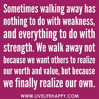 That's truth!: Inner Strength, Remember This, Inspiration, Quotes, Walks Away, True Words, Truths, Well Said, True Stories