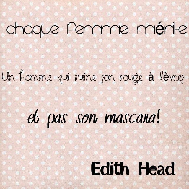 """Citation Edith Head """"Chaque femme mérite un homme qui ruine son rouge à lèvres et pas son mascara!"""""""