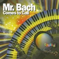 Cover image for Mr. Bach comes to call [sound recording (CD)] : [an adventure in time and space]