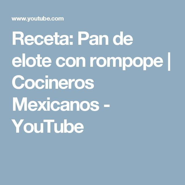 Receta: Pan de elote con rompope | Cocineros Mexicanos - YouTube