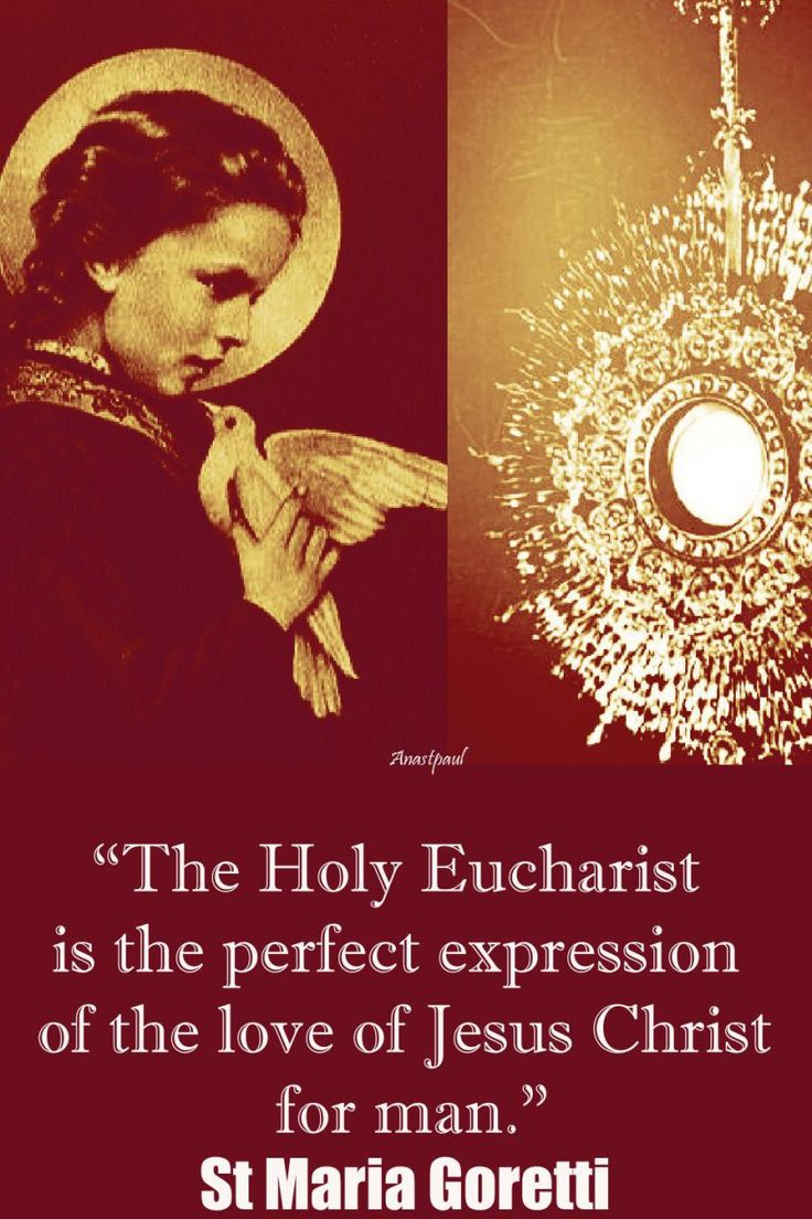St Maria Goretti - The Holy Eucharist ~ AnaStpaul - July 6