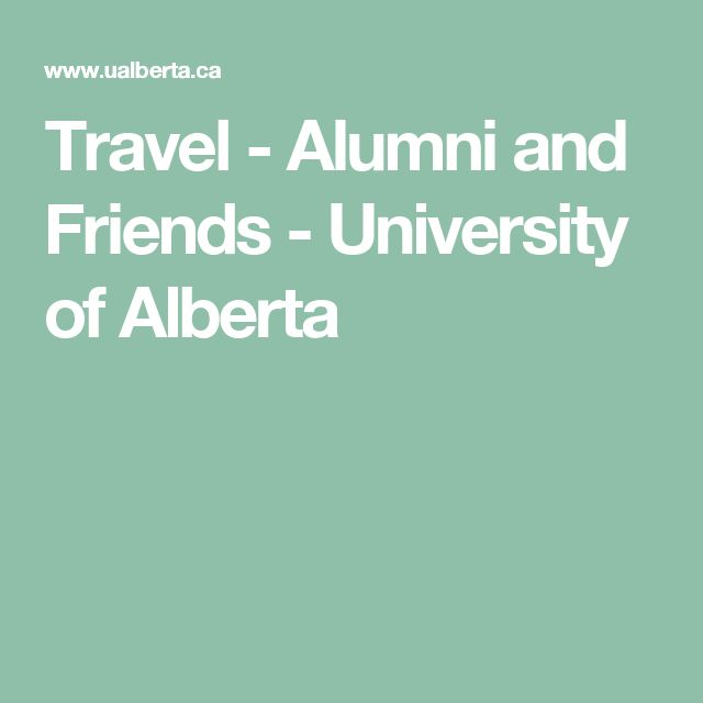 Travel - Alumni and Friends - University of Alberta