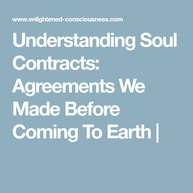 Understanding Soul Contracts: Agreements We Made Before Coming To Earth |