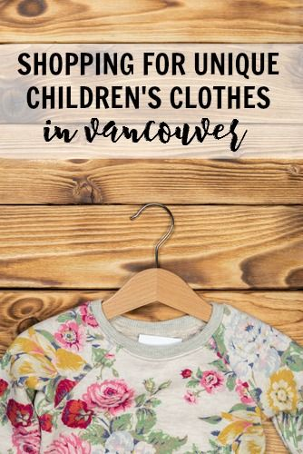 Unique children's clothes in Vancouver - a listing of some specialized local boutiques in children's and baby fashions. These stores carry trendy clothing and accessories for newborns to teens.