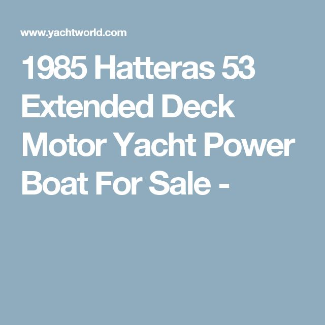 1985 Hatteras 53 Extended Deck Motor Yacht Power Boat For Sale -