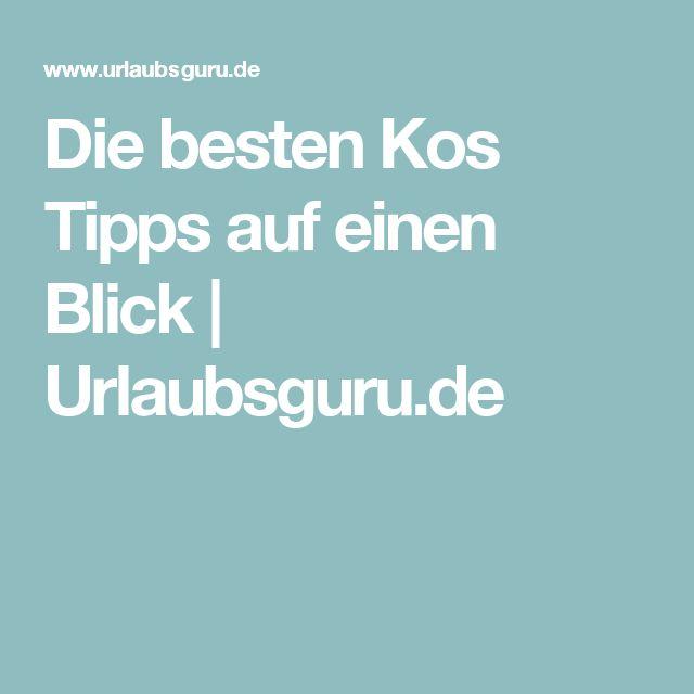 Die besten Kos Tipps auf einen Blick | Urlaubsguru.de