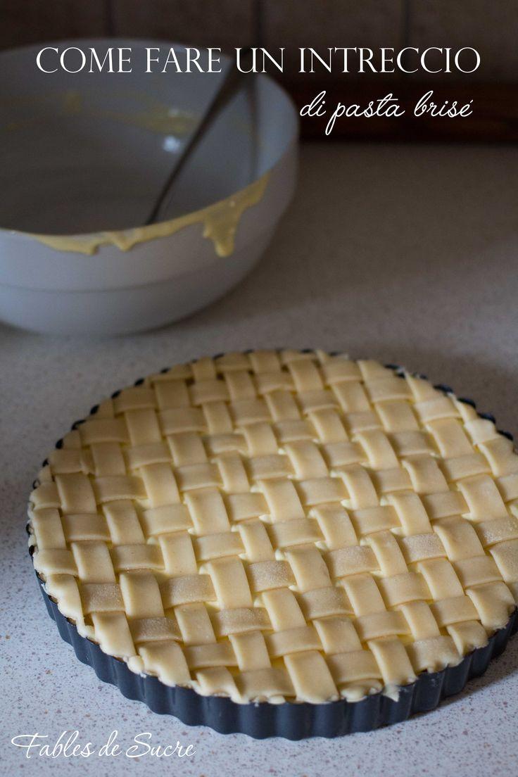 Come fare un intreccio di pasta brisé? E' più facile di quello che potete pensare, con il nostro tutorial step by step sarà impossibile sbagliare.