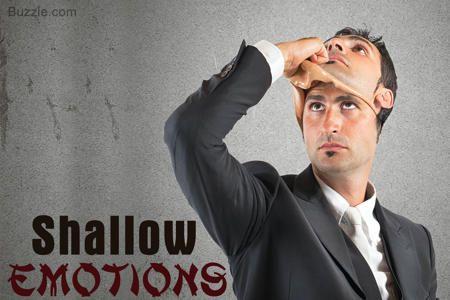 Sociopath Characteristics- Shallow Emotions