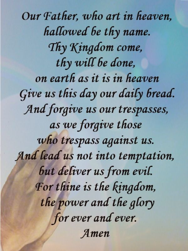 Our Father, who art in heaven, hallowed be thy name. Thy Kingdom come, thy will be done, on earth as it is in heaven Give us this day o...