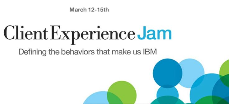 My perspective on why every IBMer should participate in upcoming #IBM Client Experience Jam  #beingproductive #social