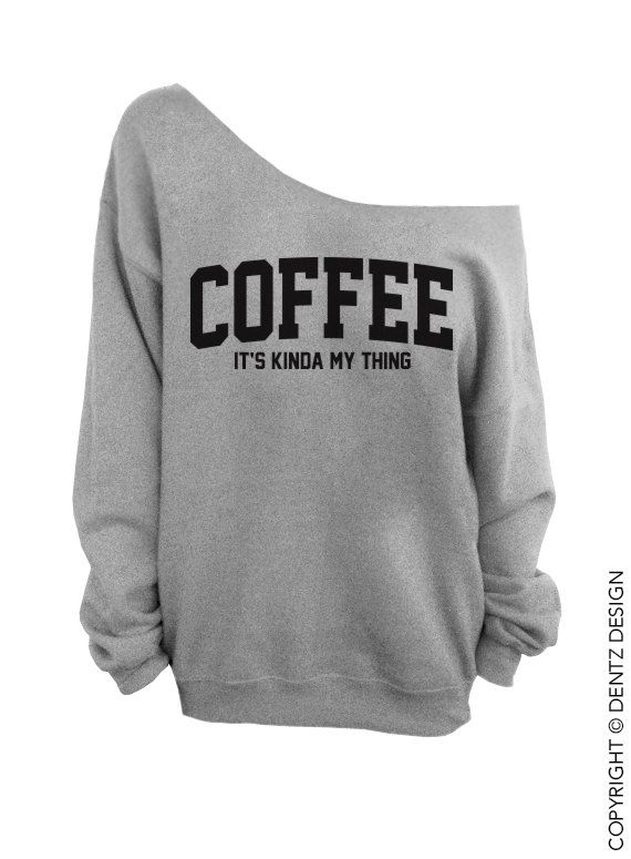 Hey, I found this really awesome Etsy listing at https://www.etsy.com/listing/191755405/coffee-its-kinda-my-thing-gray-slouchy
