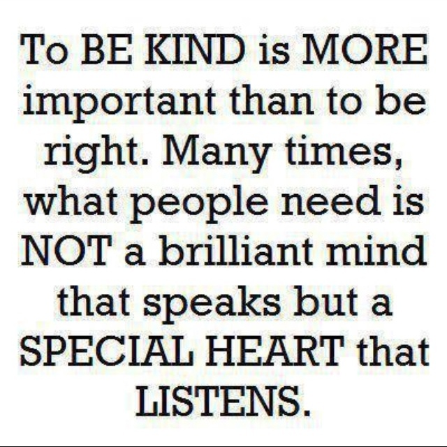 Being kind: Words Of Wisdom, Remember This, Inspiration, Heart, Sotrue, Motivation Quotes, Be Kind, Truths, So True