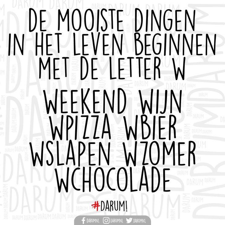 De mooiste dingen in het leven beginnen met de letter W!  #darum!