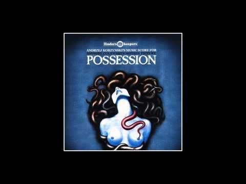 """Main Theme"" for Possession (1981) Music by Andrzej Korzynski [HD] - YouTube"