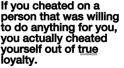 Kushandwizdom - Inspirational picture quotes cheating on someone hurts you more than the other, you hurt their heart, but you damaged your soul, neither can be healed quickly, but its harder to mend a broken soul