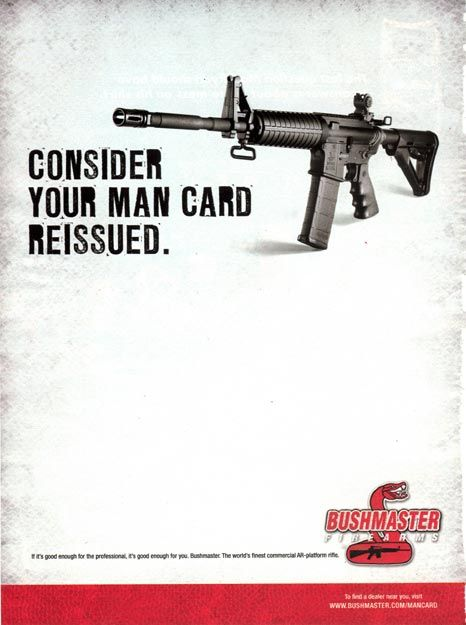 """Every time I point out that gun nuttery is about psychosexual weirdness, wingnuts say """"Nuh-uh!"""" Here's an ad for the gun Lanza used.: The Rifles, Guns Violence, Man Cards, Young Children, Guns Stuff, A Real Man, Mental Health, Guns Control, Guncontrol"""