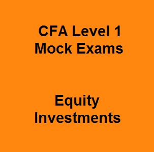It's the fact that the faster you get cracking on practice, the more time you iron out your troubles and be familiar with the exam format. With such a great purpose, we would like to introduce 119 Up-to-date Free CFA Level 1 Mock Exams Questions and Answers on Equity Investments for CFA candidates for best revision. Taking these free CFA practice exam questions with instant answers means that you are reaching the success in your learning strategy.