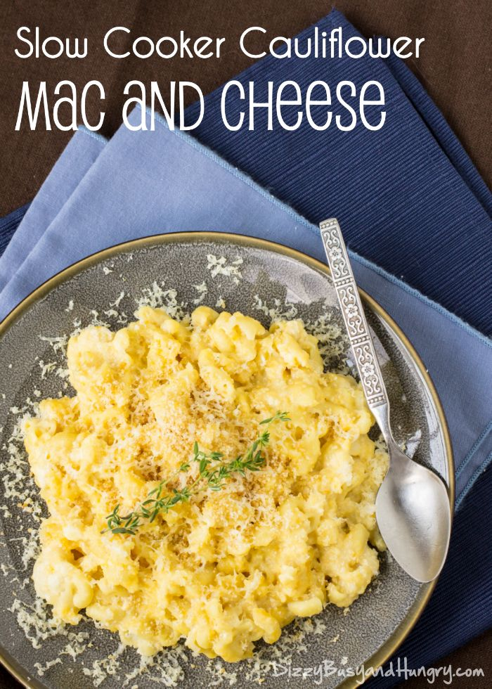 Slow Cooker Cauliflower Mac and Cheese | DizzyBusyandHungry.com - Easy ...