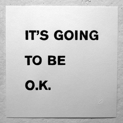its going to be ok.