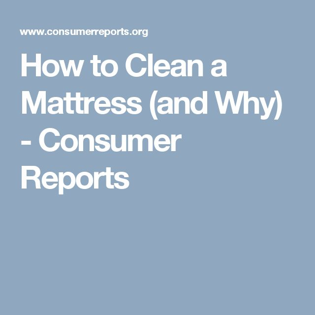 How To Clean A Mattress (and Why). Clean A MattressConsumer ReportsRefrigerator  ...