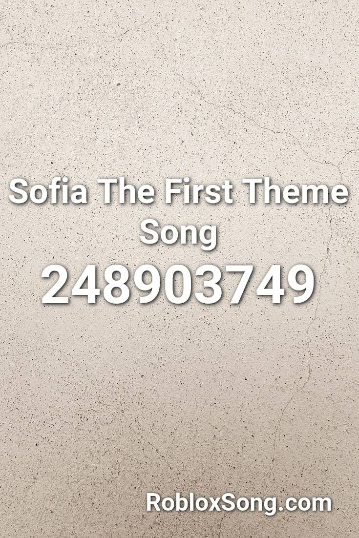 Sofia The First Theme Song Roblox Id Roblox Music Codes Roblox Roblox Roblox Roblox Codes
