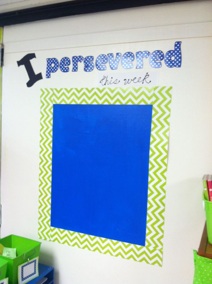 Teaching perseverance. Highlight a student each week using enlarged laminated student photos