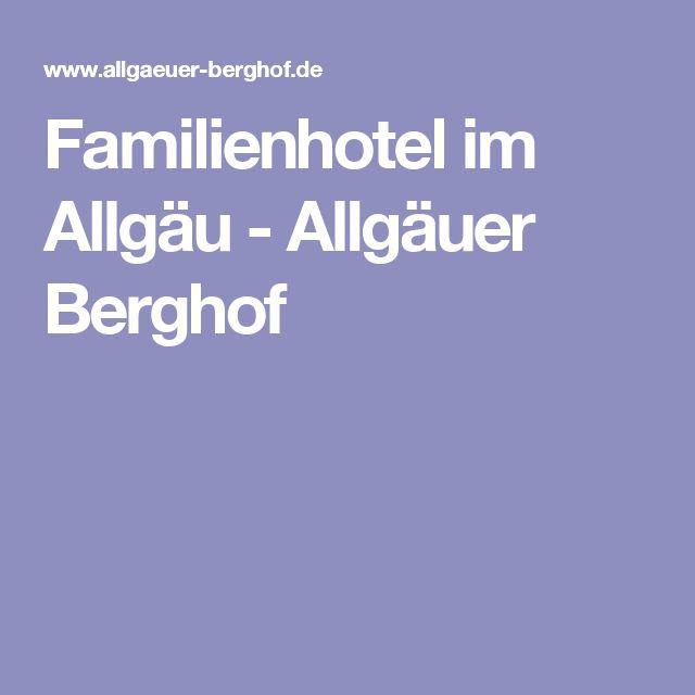 Familienhotel im Allgäu - Allgäuer Berghof
