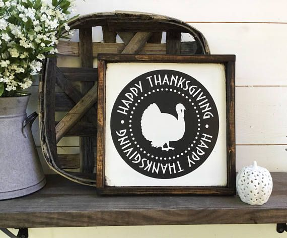 Happy Thanksgiving sign It is 13 1/4 x 13 1/4 with its frame which is stained a dark walnut It hangs from a framed ledge back so no hanging hardware is attached & it also fits perfectly on a shelf It is white with black letters CUSTOM COLORS AVAILABLE Our signs are rustic hand