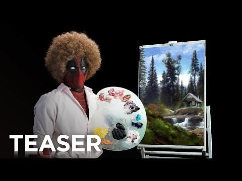 Deadpool 2's first teaser is a short clip that includes Ryan Reynolds reprising his character while going in full Bob Ross mode.