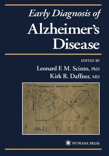 Early diagnosis of Alzheimer´s disease / edited by Leonard F. M. Scinto, Kirk R. Daffner. Totowa, New Yersey : Human Press, 2000