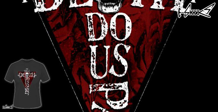 Till Death Do Us Part T-shirts - Designed by: Lou Patrick Mackay