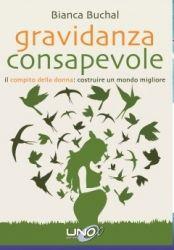Gravidanza Consapevole  Bianca Buchal   Uno Editori http://www.librisalus.it/libri/gravidanza_consapevole.php