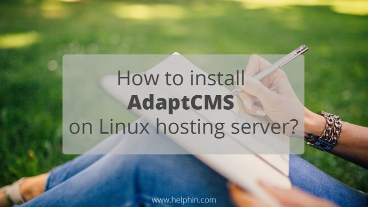 how to install AdaptCMS on your Linux Hosting Server?