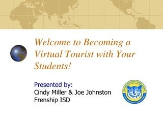 Become A Virtual Tourist by Frenship ISD, via Slideshare