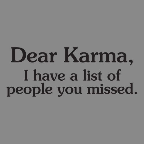 Not too long of a list ;-): Sayings, Quotes, Truth, Dear Karma, So True, Funny Stuff, Things