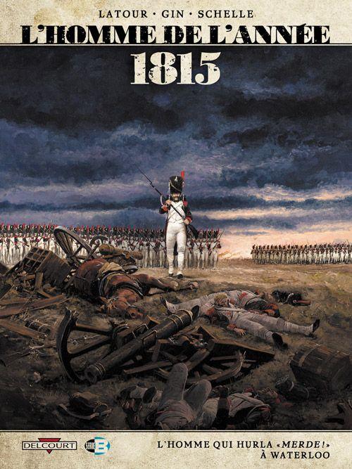 L'Homme de l'année 1815 a dit merde à Waterloo - http://www.ligneclaire.info/lhomme-de-lannee-1815-latour-gin-8673.html