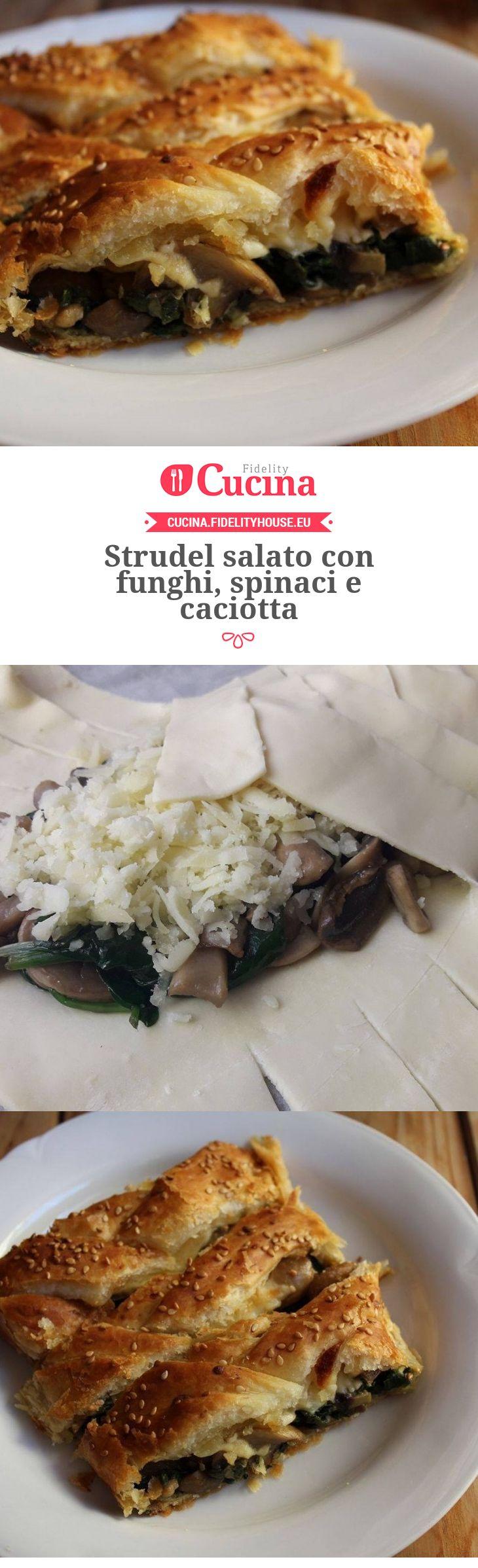 Strudel salato con funghi, spinaci e caciotta della nostra utente Vittoria. Unisciti alla nostra Community ed invia le tue ricette!