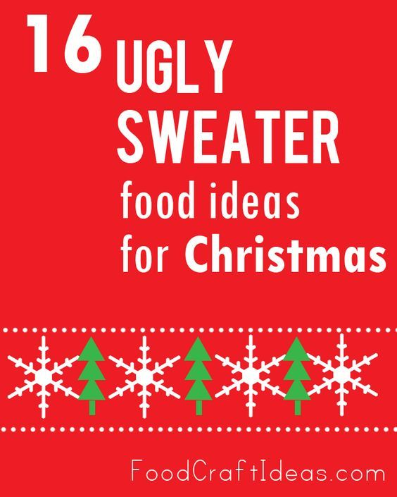 ugly sweater food ideas for Christmas