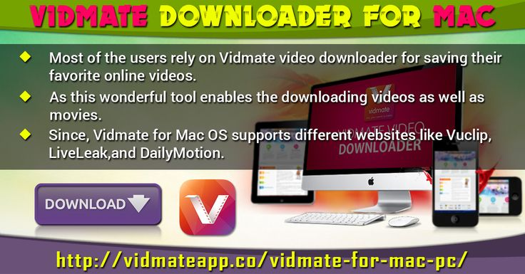 Most of the users rely on Vidmate video downloader for saving their favorite online videos. As this wonderful tool enables the downloading videos as well as movies. Since, Vidmate for Mac OS supports different websites like Vuclip, LiveLeak, and DailyMotion. In addition, those who are songs lover can save the Mp3 files directly.  Website Link : http://vidmateapp.co/vidmate-for-mac-pc/