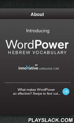 Learn Hebrew Free WordPower  Android App - playslack.com , Are you interested in learning Hebrew, but just don't have the time?Let's face it, not everyone can commit full-time to learning a language. We know there are many things going on in your life: school, work, the kids, that special someone. That's why we developed WordPower Learn Hebrew Vocabulary Lite for the ultra-busy, 21st century lifestyle. There's absolutely no reason to miss out on all the benefits of learning Hebrew just…