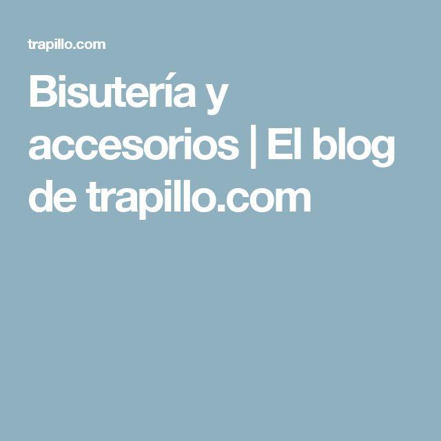 Bisutería y accesorios | El blog de trapillo.com