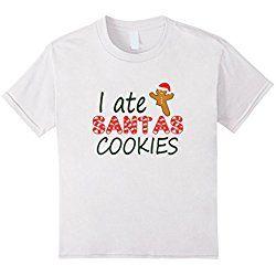 Kids I ate Santa's Gingerbread Man Cookies Funny tshirt 8 White