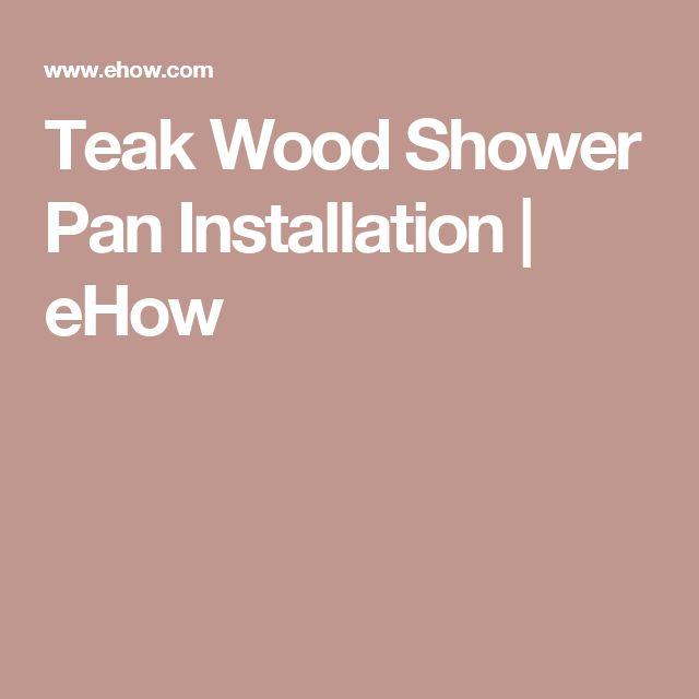 Teak Wood Shower Pan Installation   eHow