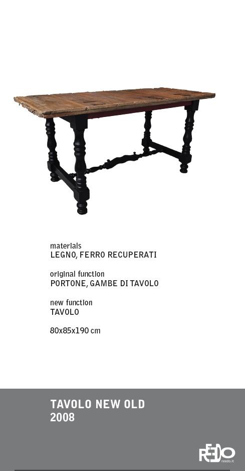 Tavolo new old 2008  Fethi Atakol reuse desgin    Price and info: reedo@reedo.it