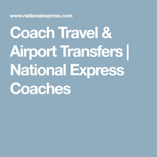 Coach Travel & Airport Transfers | National Express Coaches