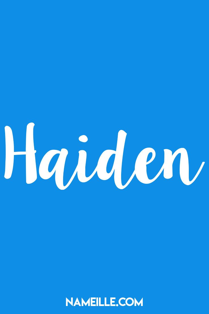 Haiden I Baby Names You Haven't Hear Of I Nameille.com