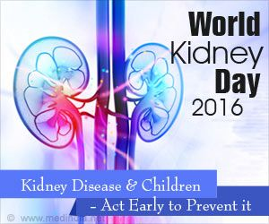 World Kidney Day 2016 Focus on #Kidney Disease in Children and the Message 'Act Early to Prevent It'