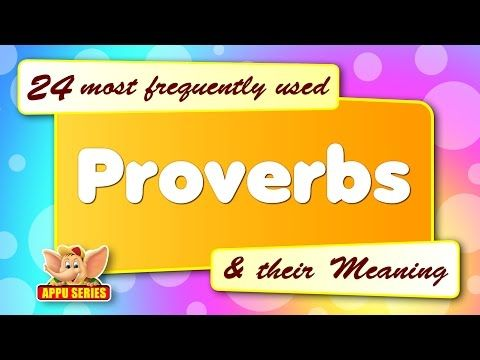24 most frequently used Proverbs and their Meaning - YouTube