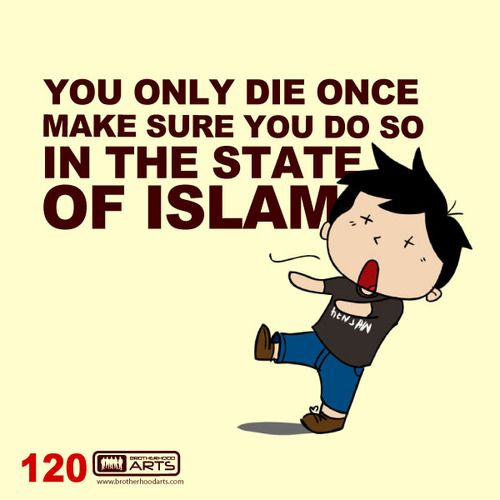 """120: Ahmad Says """"You only die once make sure you die in the state of Islam.""""  deenify.com"""